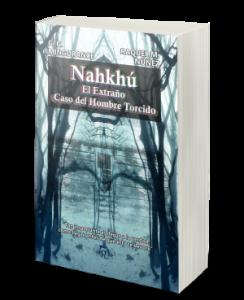 Book Cover: Nahkhú El Extraño Caso del Hombre Torcido