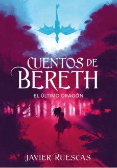 Portada de Cuentos de Bereth, El último dragón de Javier Ruescas